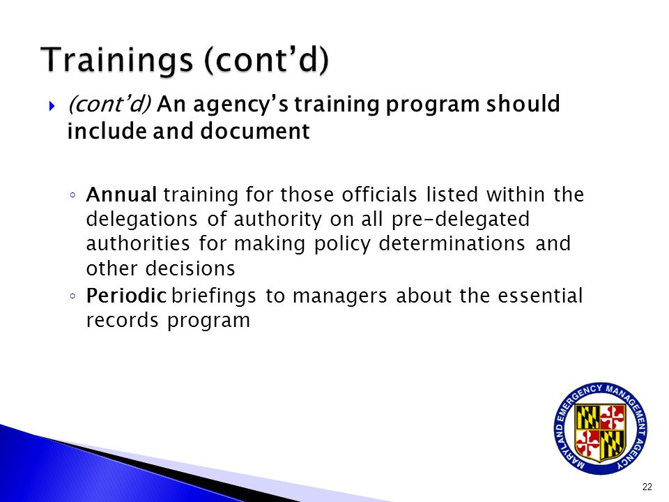 Trainings (cont'd) (cont'd) An agency's training program should include and document.