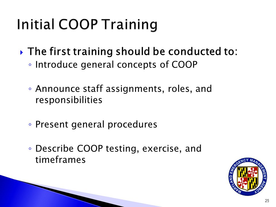 Initial COOP Training The first training should be conducted to: