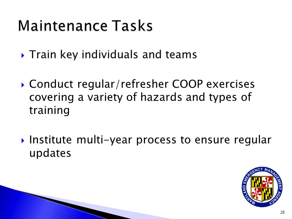 Maintenance Tasks Train key individuals and teams