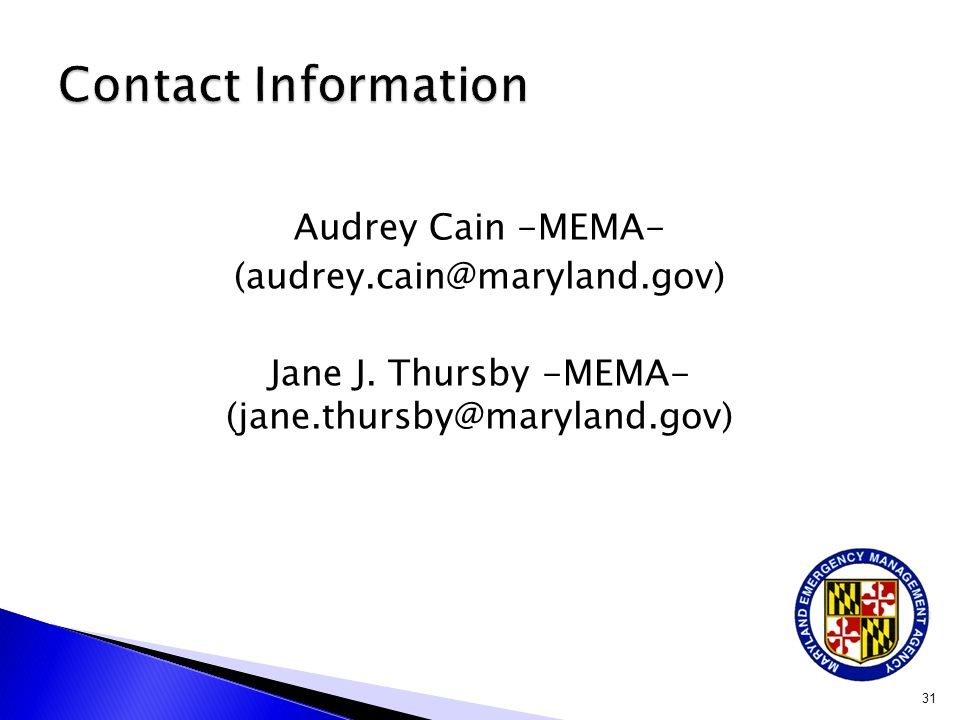 Contact Information Audrey Cain -MEMA- (audrey.cain@maryland.gov) Jane J.