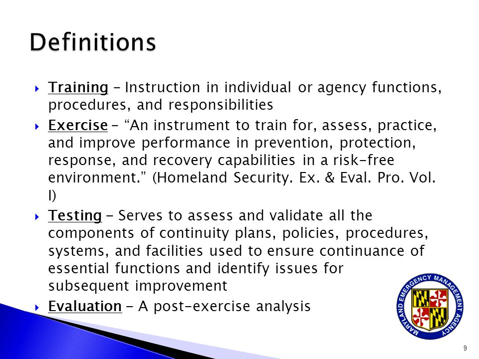Definitions Training - Instruction in individual or agency functions, procedures, and responsibilities.