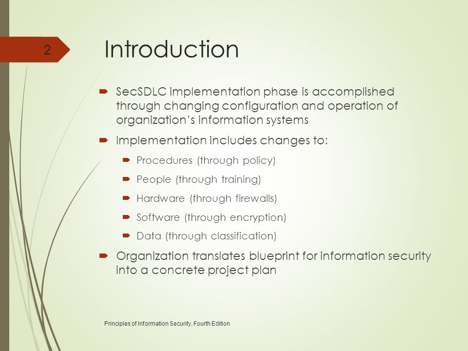 Introduction SecSDLC implementation phase is accomplished through changing configuration and operation of organization's information systems.