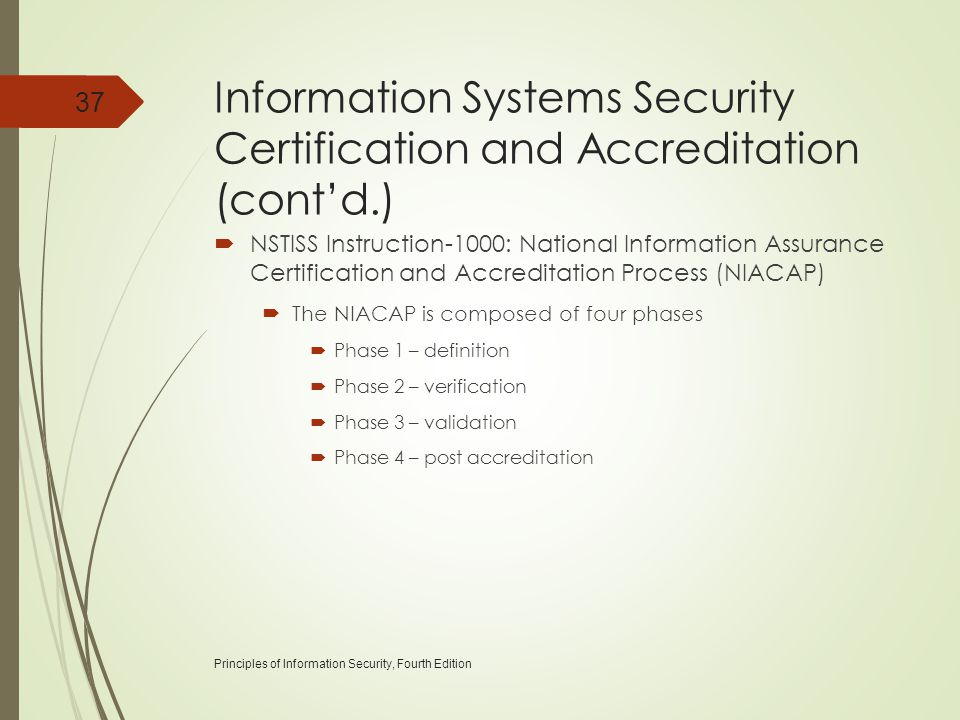 Information Systems Security Certification and Accreditation (cont'd.)