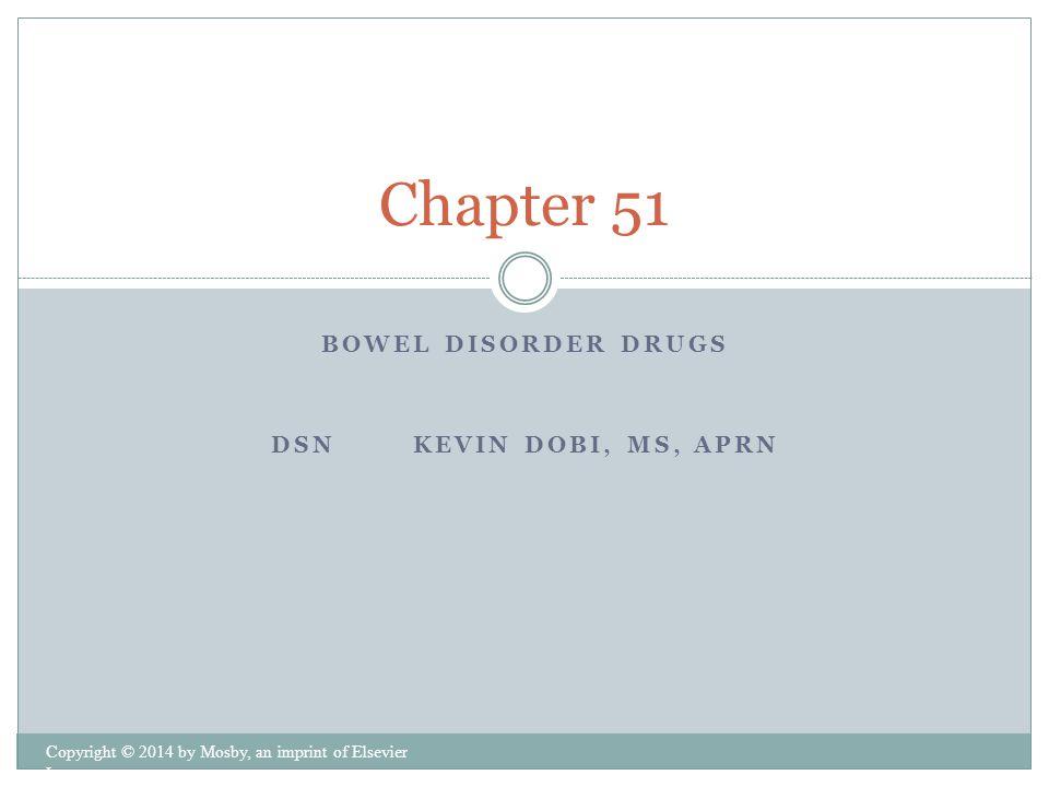 Bowel Disorder Drugs DSN Kevin Dobi, MS, APRN
