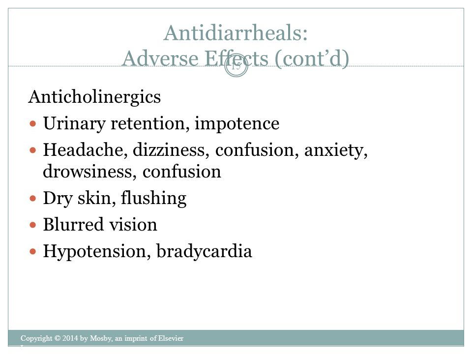 Antidiarrheals: Adverse Effects (cont'd)