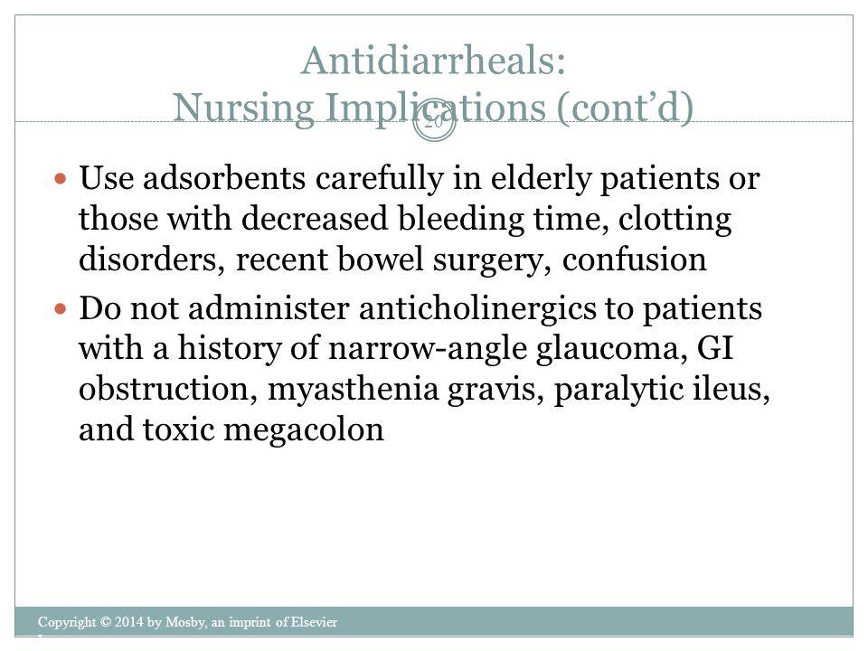 Antidiarrheals: Nursing Implications (cont'd)