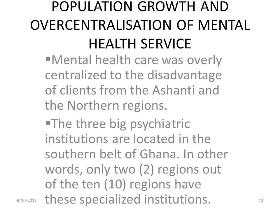 POPULATION GROWTH AND OVERCENTRALISATION OF MENTAL HEALTH SERVICE