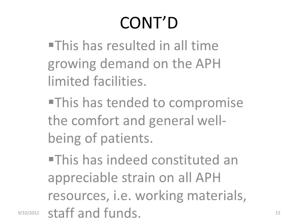 CONT'D This has resulted in all time growing demand on the APH limited facilities.