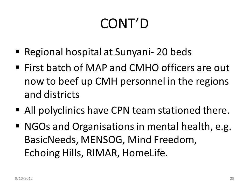 CONT'D Regional hospital at Sunyani- 20 beds