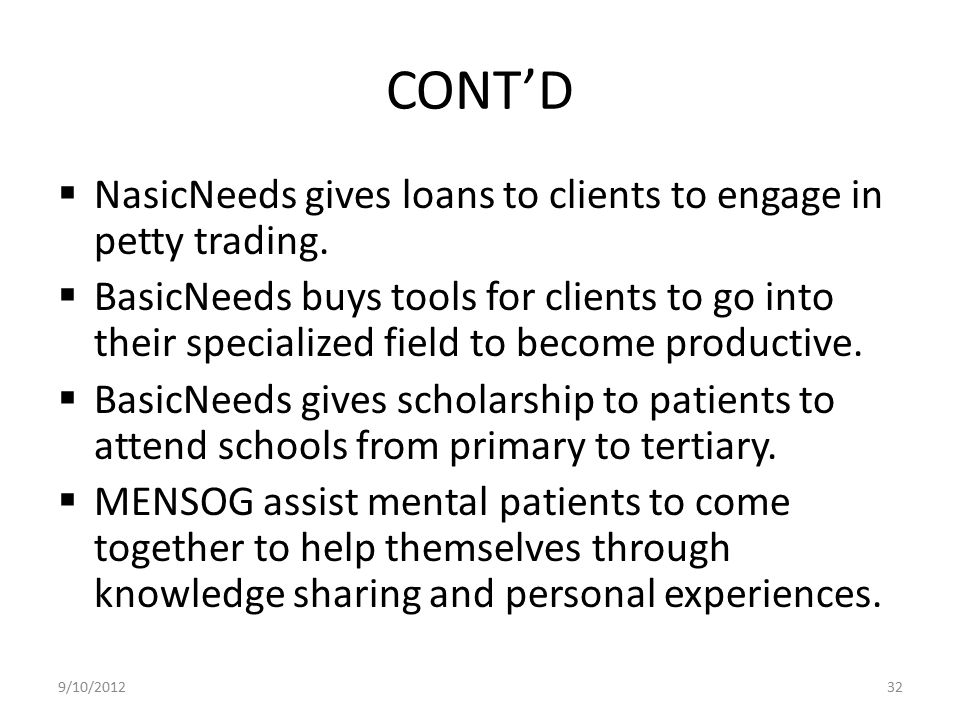 CONT'D NasicNeeds gives loans to clients to engage in petty trading.