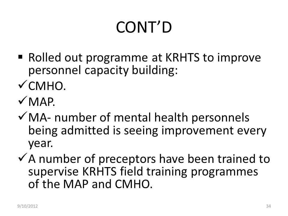 CONT'D Rolled out programme at KRHTS to improve personnel capacity building: CMHO. MAP.