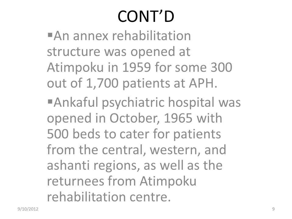 CONT'D An annex rehabilitation structure was opened at Atimpoku in 1959 for some 300 out of 1,700 patients at APH.