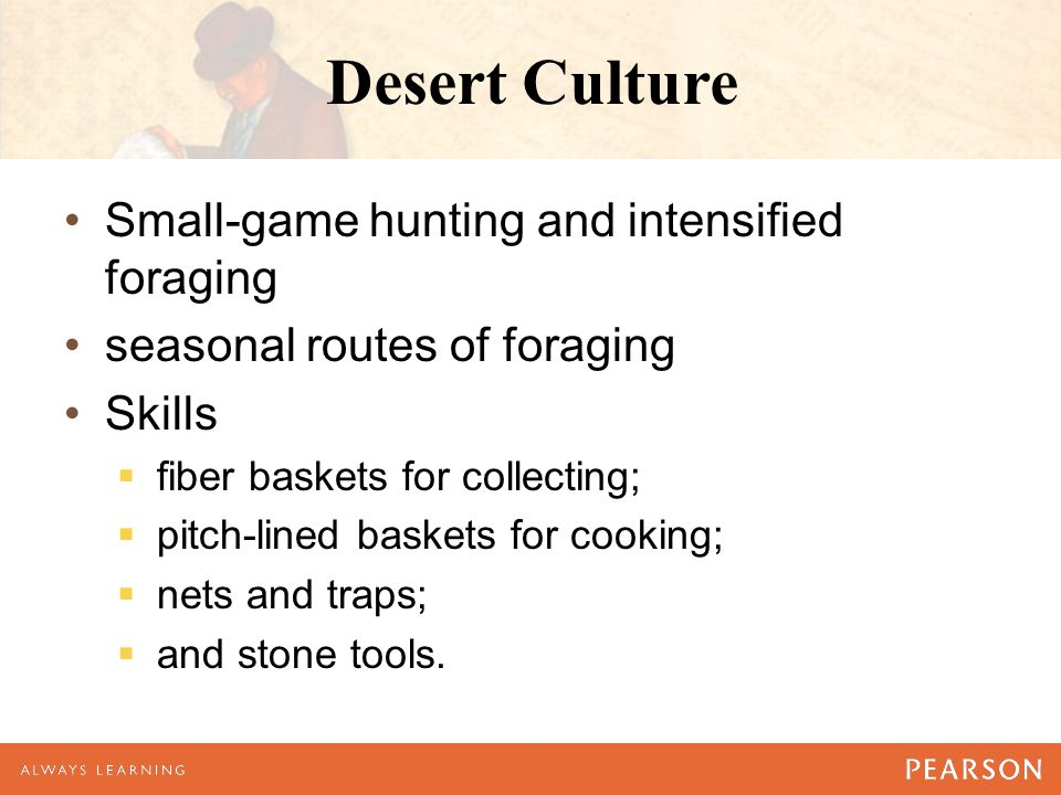 Desert Culture Small-game hunting and intensified foraging