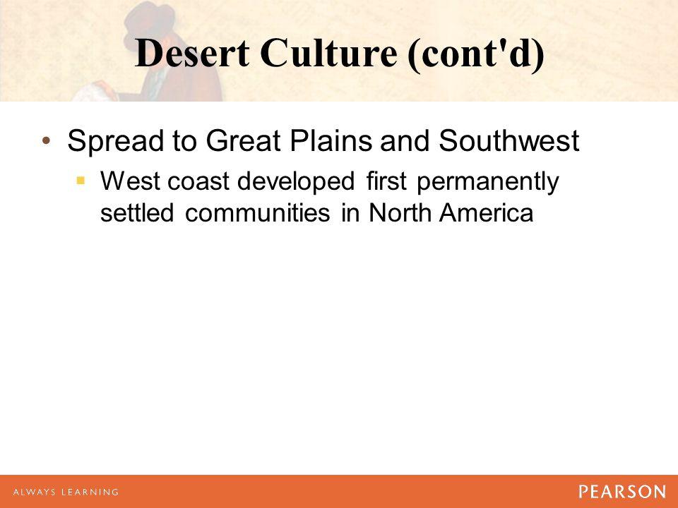 Desert Culture (cont d)