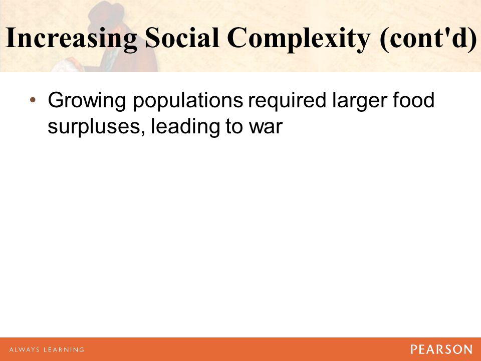 Increasing Social Complexity (cont d)