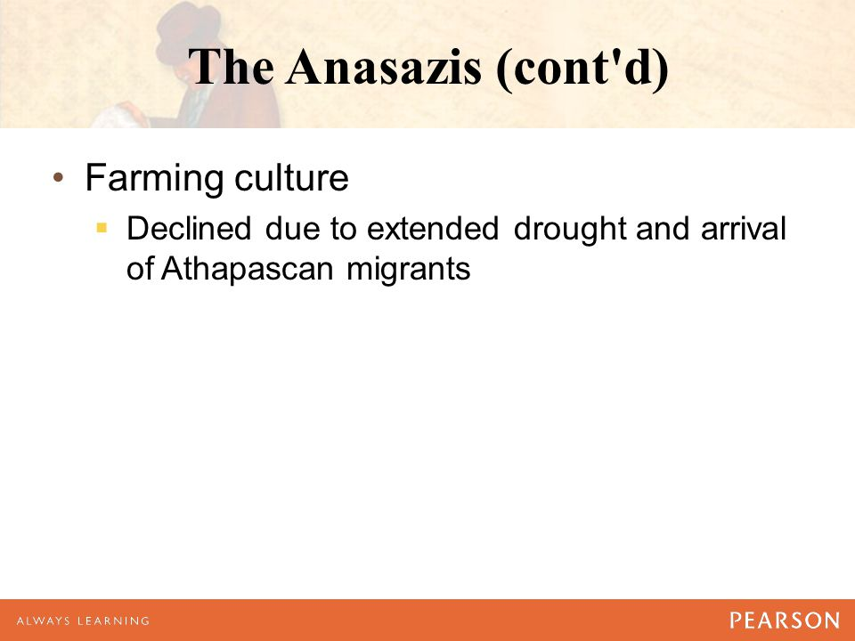 The Anasazis (cont d) Farming culture
