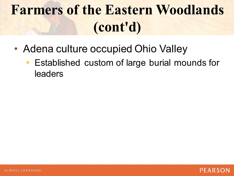 Farmers of the Eastern Woodlands (cont d)