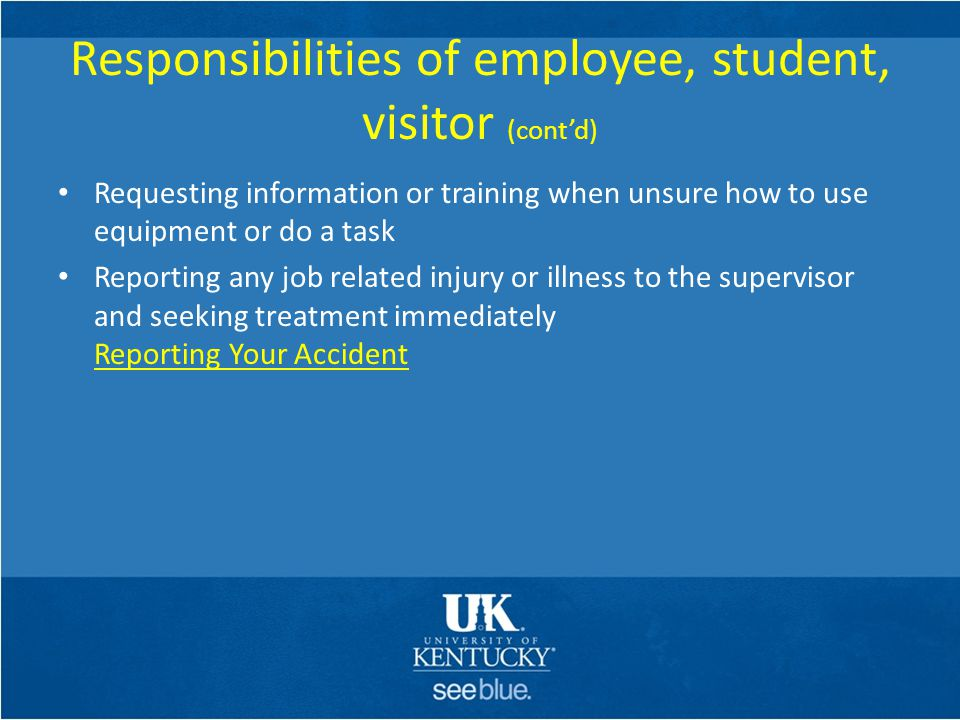 Responsibilities of employee, student, visitor (cont'd)