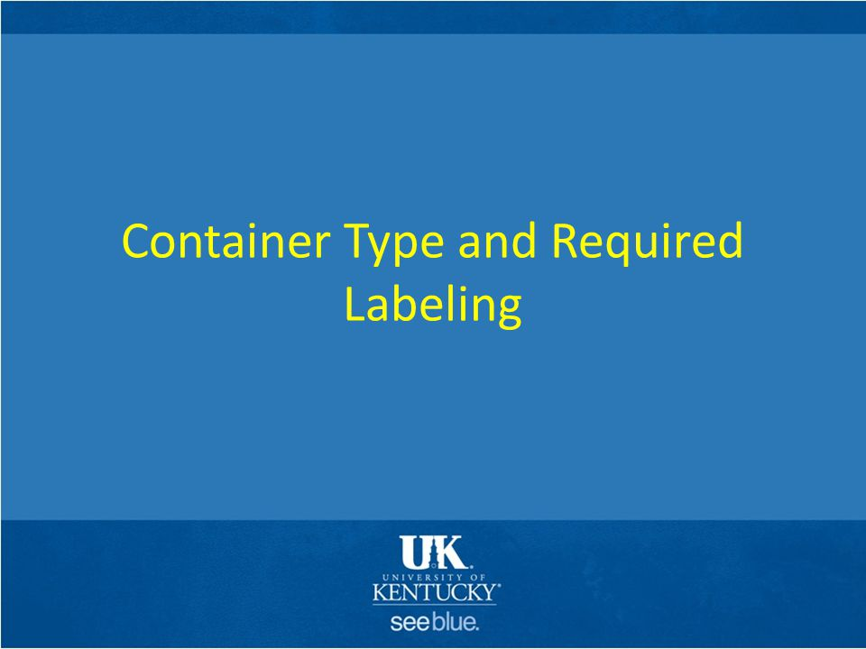 Container Type and Required Labeling