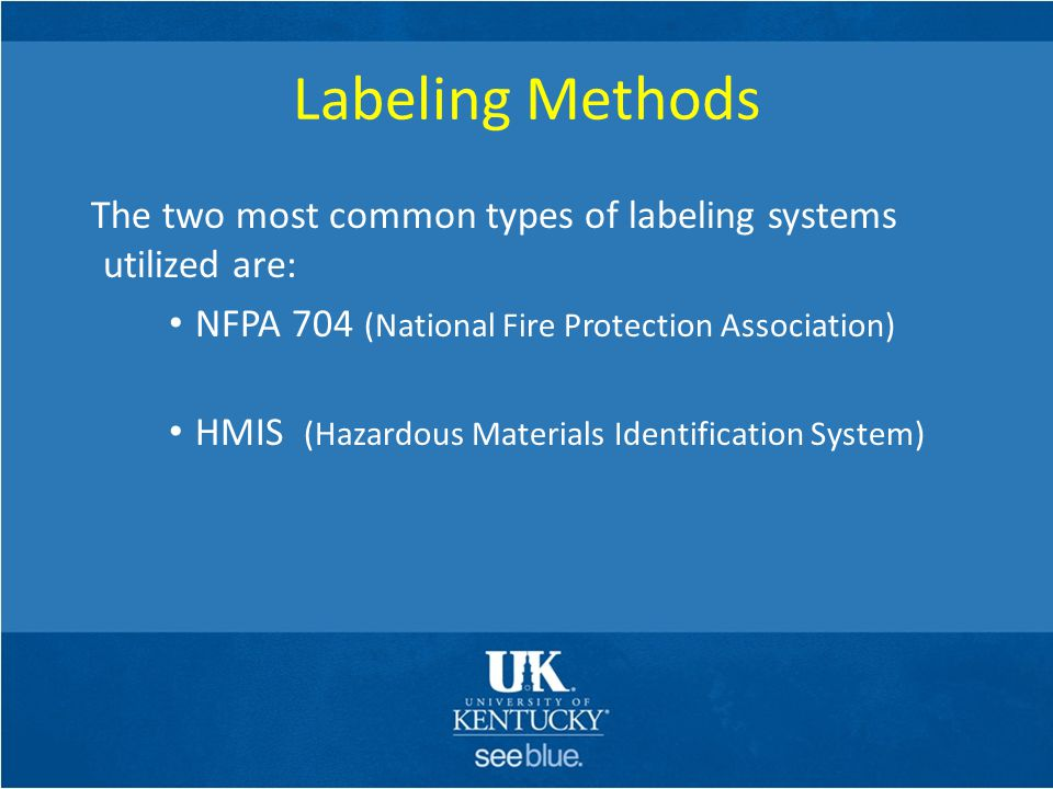 Labeling Methods The two most common types of labeling systems utilized are: NFPA 704 (National Fire Protection Association)