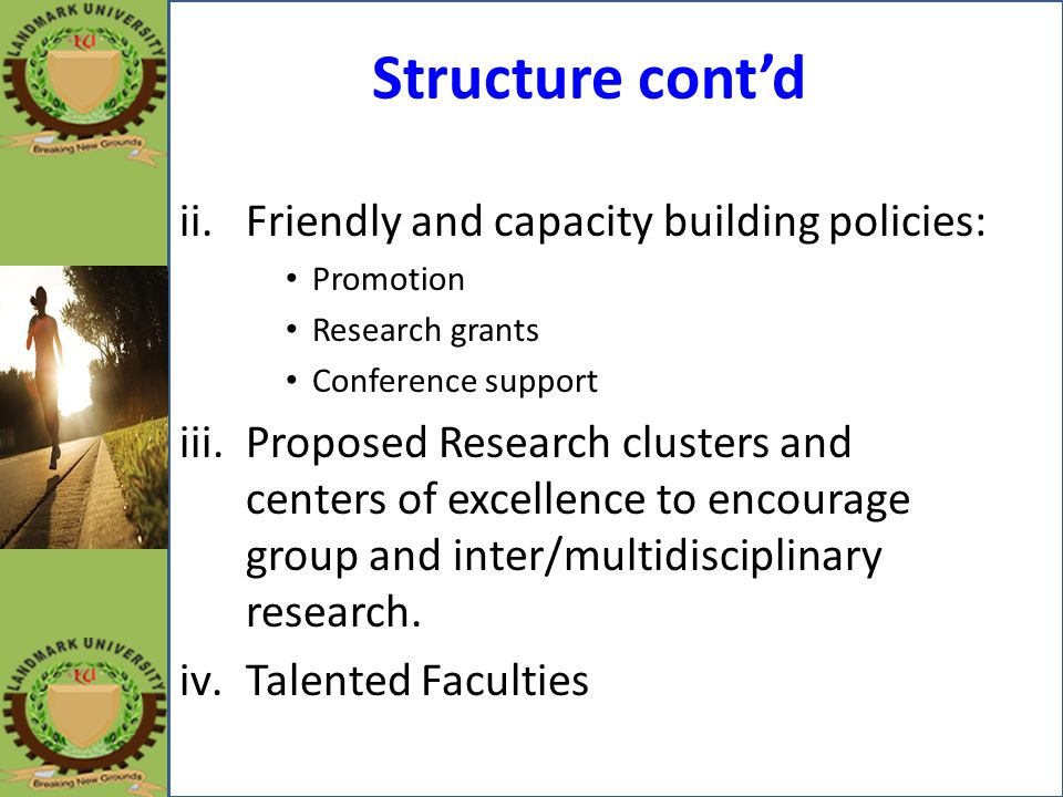 Structure cont'd Friendly and capacity building policies: