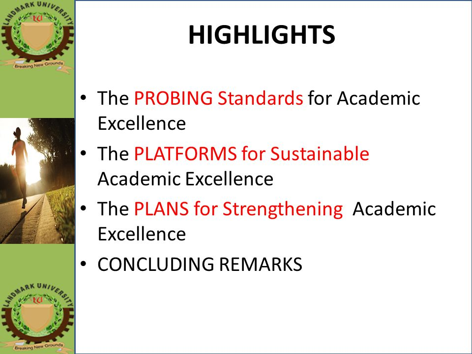 HIGHLIGHTS The PROBING Standards for Academic Excellence