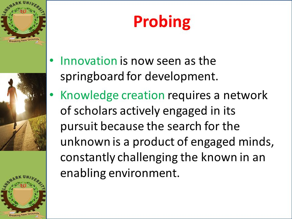 Probing Innovation is now seen as the springboard for development.