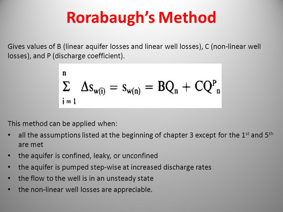Rorabaugh's Method Gives values of B (linear aquifer losses and linear well losses), C (non-linear well losses), and P (discharge coefficient).