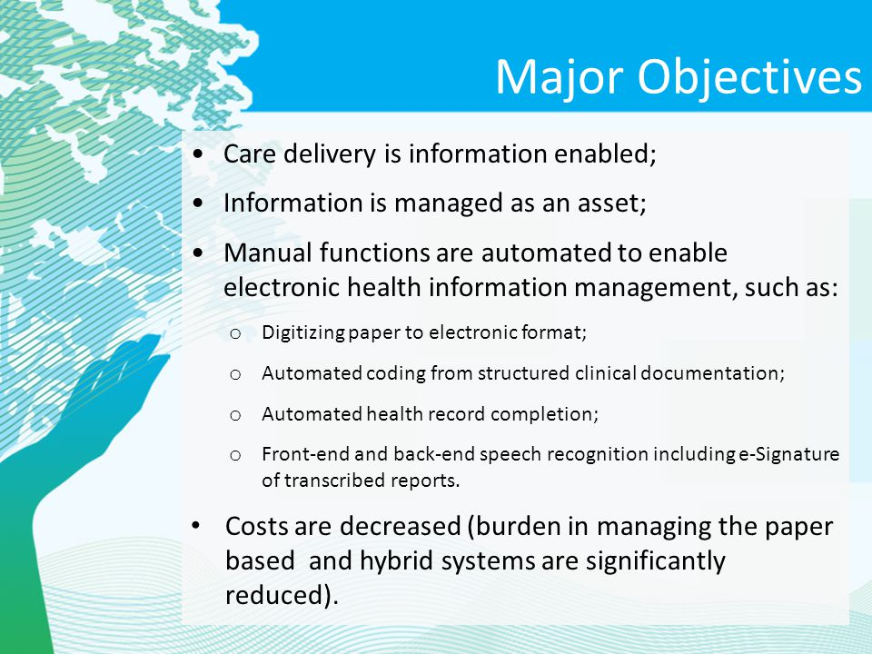 Major Objectives Care delivery is information enabled;