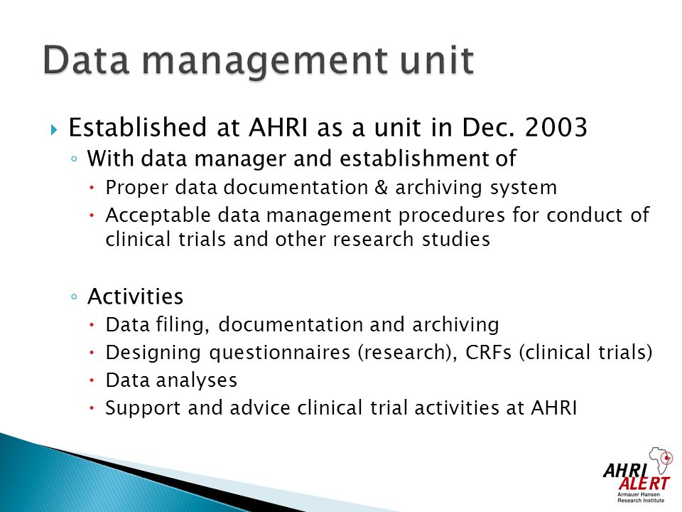 Data management unit Established at AHRI as a unit in Dec. 2003