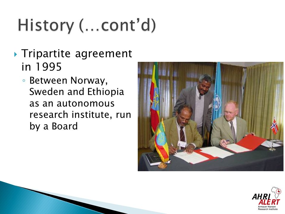 History (…cont'd) Tripartite agreement in 1995