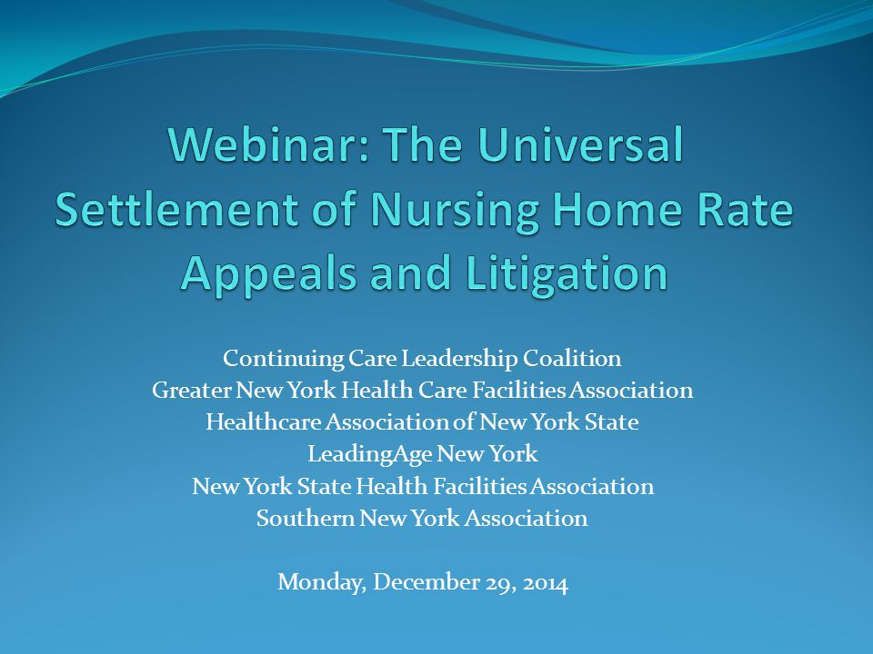 Webinar: The Universal Settlement of Nursing Home Rate Appeals and Litigation
