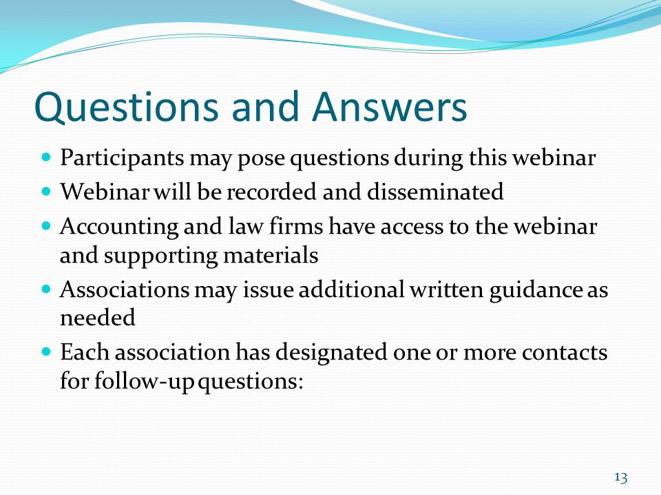 Questions and Answers Participants may pose questions during this webinar. Webinar will be recorded and disseminated.