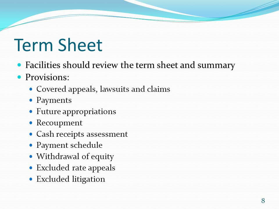 Term Sheet Facilities should review the term sheet and summary