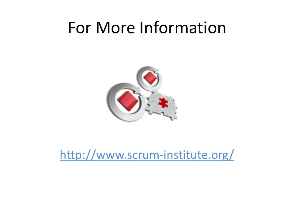 For More Information http://www.scrum-institute.org/