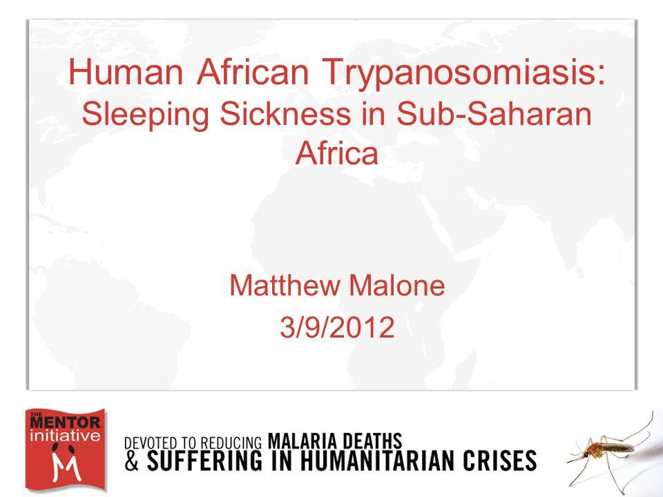 Human African Trypanosomiasis: Sleeping Sickness in Sub-Saharan Africa