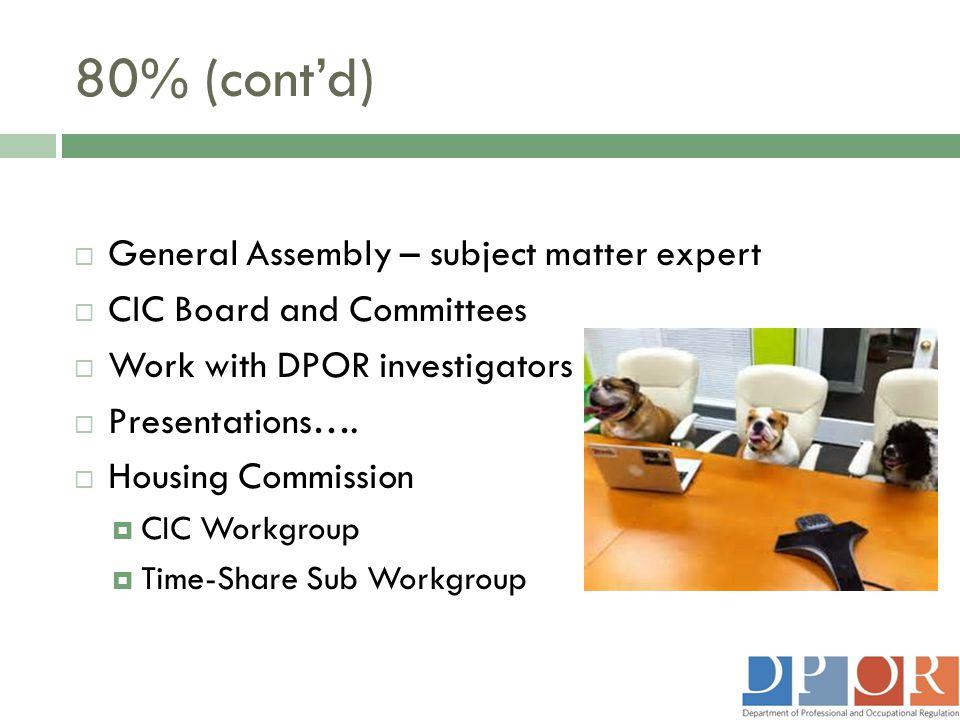 80% (cont'd) General Assembly – subject matter expert