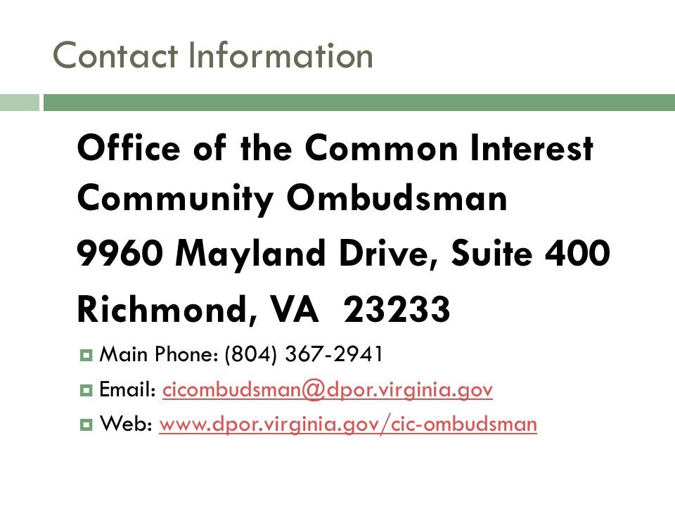 Contact Information Office of the Common Interest Community Ombudsman. 9960 Mayland Drive, Suite 400.