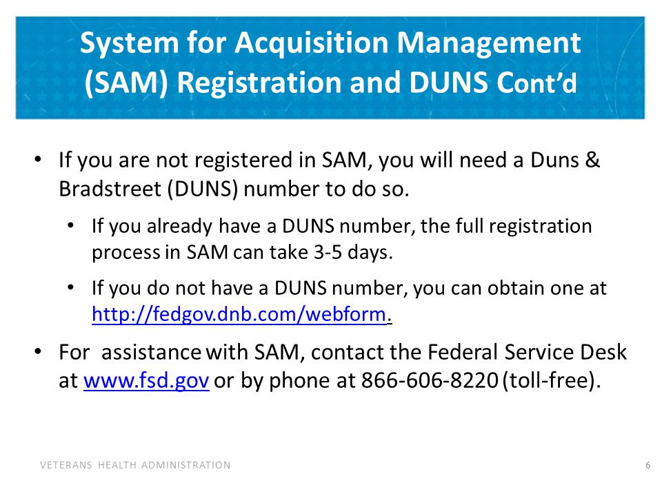 System for Acquisition Management (SAM) Registration and DUNS Cont'd