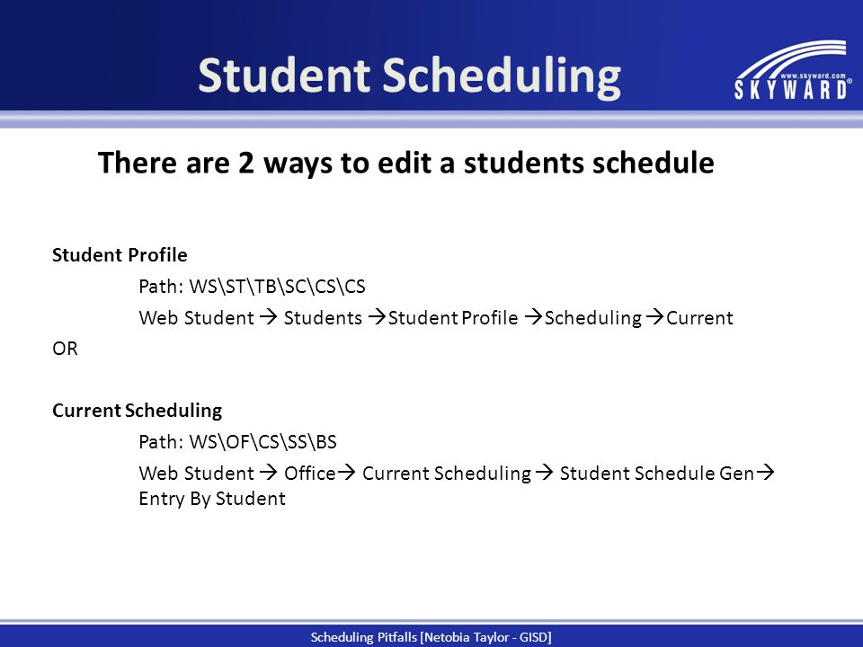 There are 2 ways to edit a students schedule