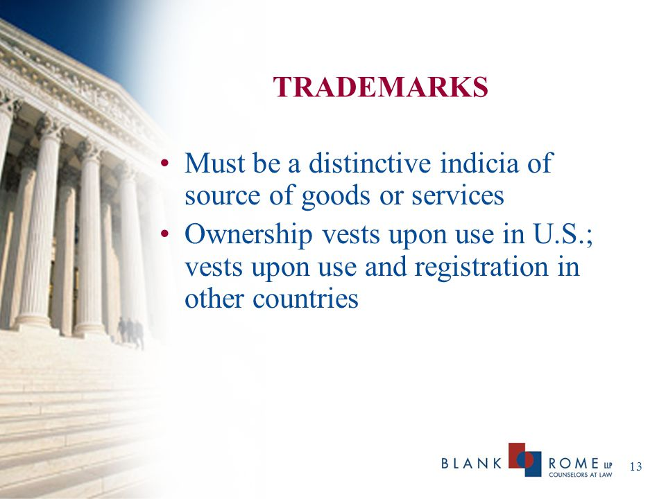 TRADEMARKS Must be a distinctive indicia of source of goods or services.