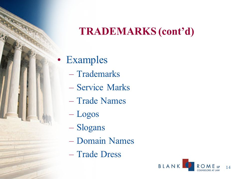 TRADEMARKS (cont'd) Examples Trademarks Service Marks Trade Names