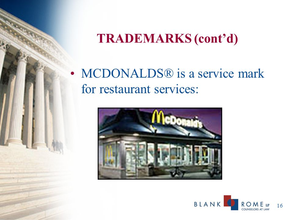 TRADEMARKS (cont'd) MCDONALDS® is a service mark for restaurant services: