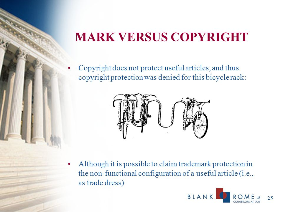 MARK VERSUS COPYRIGHT Copyright does not protect useful articles, and thus copyright protection was denied for this bicycle rack: