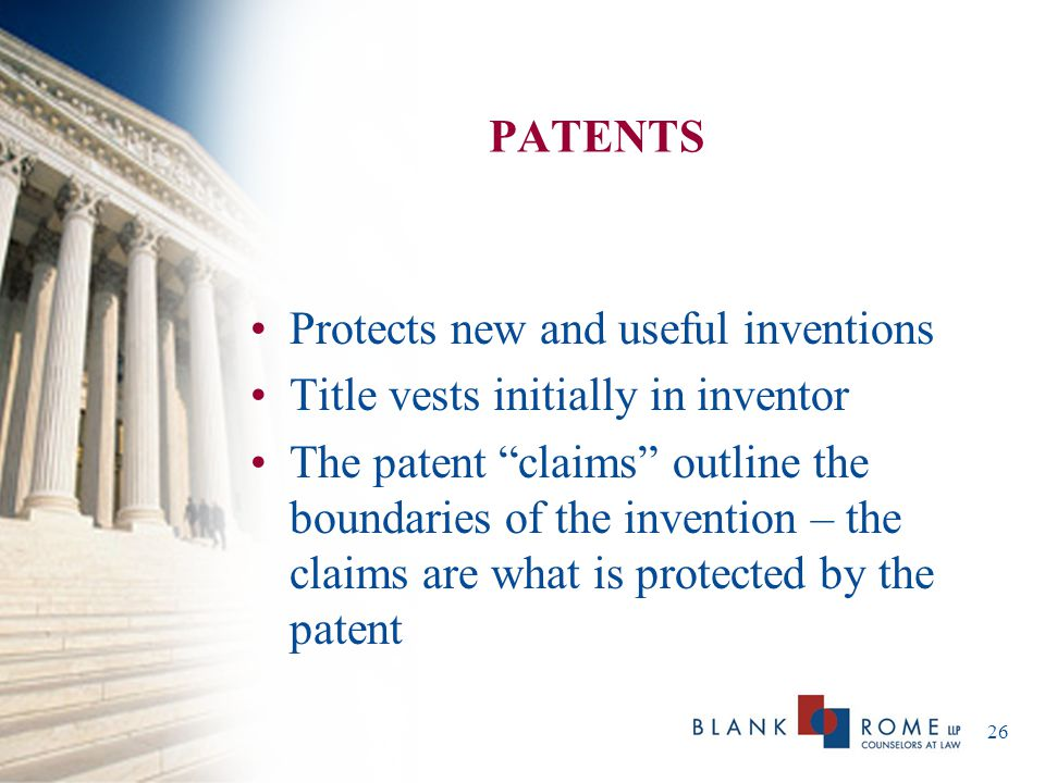 PATENTS Protects new and useful inventions. Title vests initially in inventor.