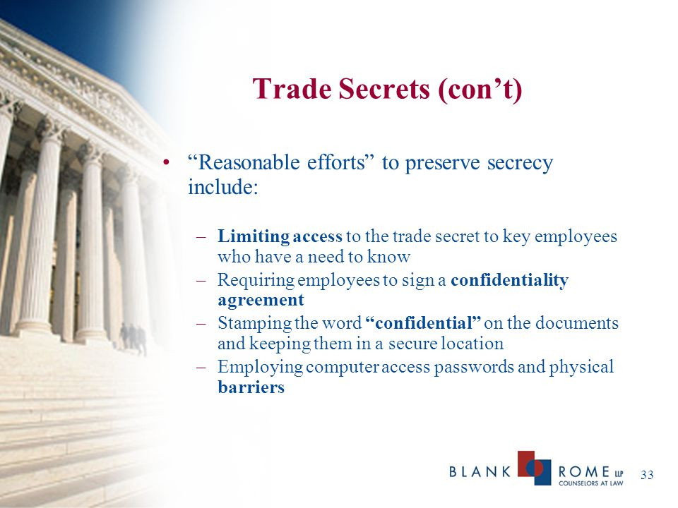 Trade Secrets (con't) Reasonable efforts to preserve secrecy include: