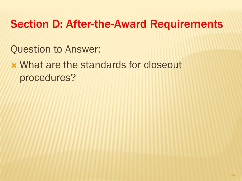 Section D: After-the-Award Requirements