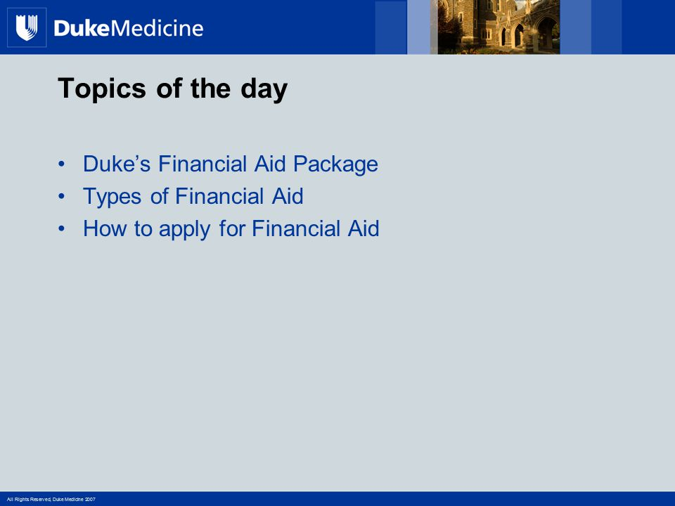 Topics of the day Duke's Financial Aid Package Types of Financial Aid