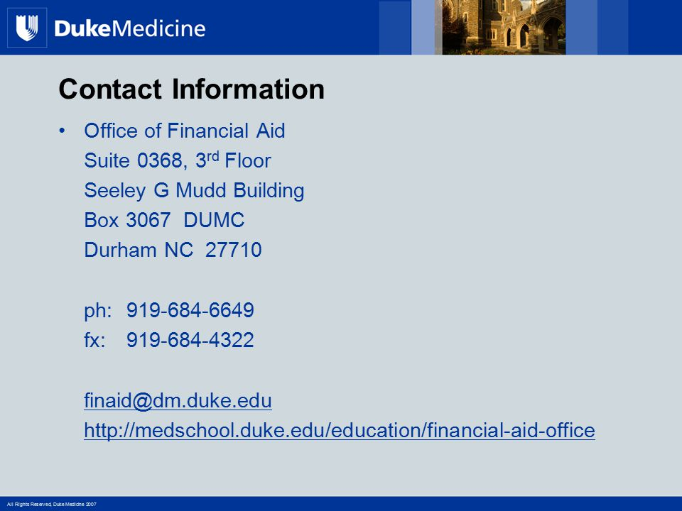 Contact Information Office of Financial Aid. Suite 0368, 3rd Floor. Seeley G Mudd Building. Box 3067 DUMC.