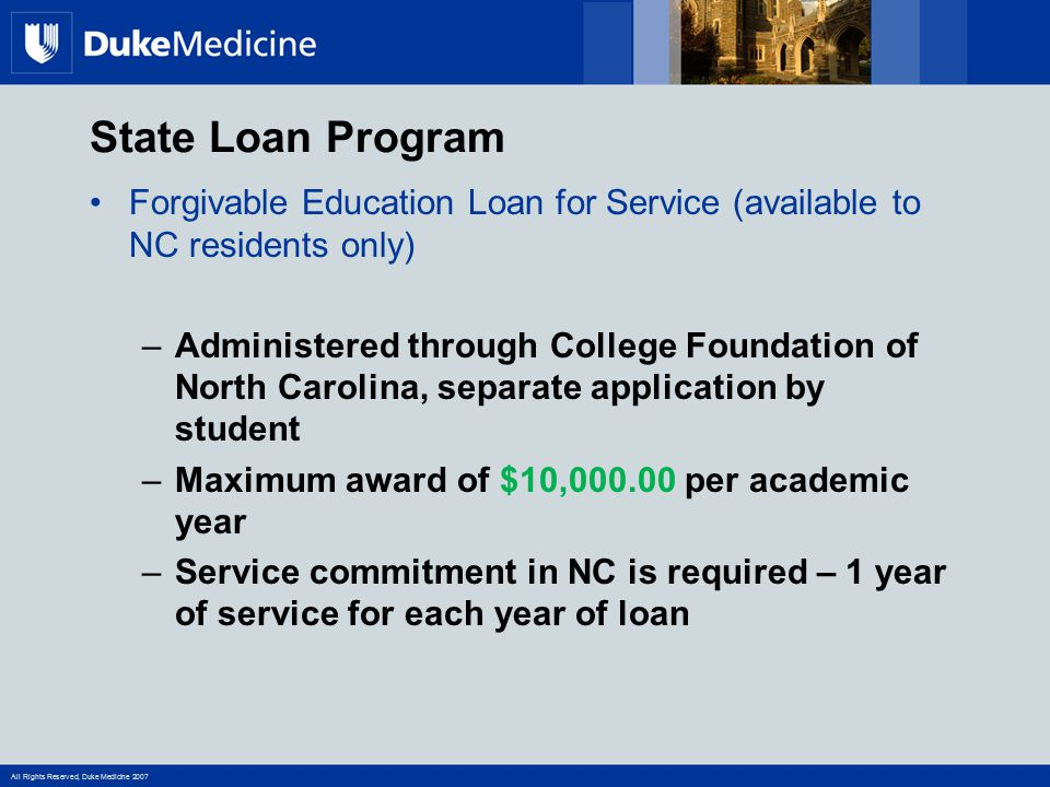 State Loan Program Forgivable Education Loan for Service (available to NC residents only)